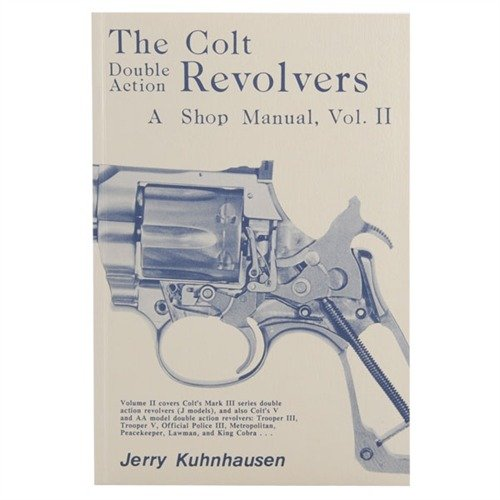 Colt Double Action Revolvers Shop Manual-Volume II